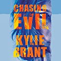 Chasing Evil (       UNABRIDGED) by Kylie Brant Narrated by Kate Zane