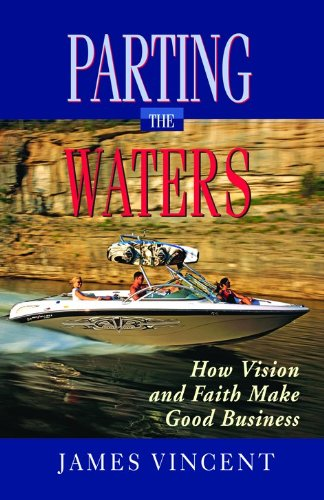 Parting the Waters: How Vision and Faith Made Good Business