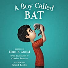 A Boy Called Bat Audiobook by Elana K. Arnold Narrated by Patrick Lawlor
