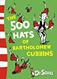 Dr. Seuss The 500 Hats of Bartholomew Cubbins (Dr Seuss - Yellow Back Book)