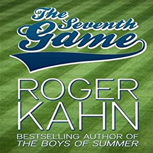 The Seventh Game | [Roger Kahn]