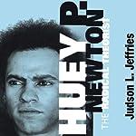 Huey P. Newton: The Radical Theorist | Judson L. Jeffries