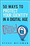 img - for 50 Ways to Protect Your Identity in a Digital Age: New Financial Threats You Need to Know and How to Avoid Them (2nd Edition) book / textbook / text book