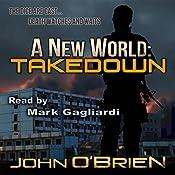 A New World: Takedown, Book 7 | [John O'Brien]