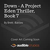 Down: A Project Eden Thriller, Book 7 | Brett Battles
