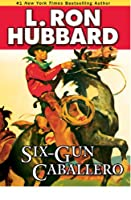 Six-Gun Caballero (Stories from the Golden Age)