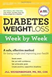Diabetes Weight Loss: Week by Week: A Safe, Effective Method for Losing Weight and Improving Your Health