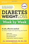 Diabetes Weight Loss: Week by Week: A Safe, Effective Method for Losing Weight and Improving Your…