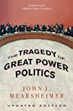 The Tragedy of Great Power Politics (Updated Edition)