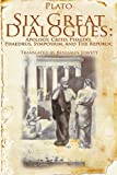 Image of Six Great Dialogues: Apology, Crito, Phaedo, Phaedrus, Symposium, the Republic