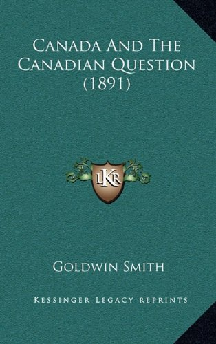 Canada and the Canadian Question (1891)