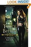 Twice Bitten (Chicagoland Vampires, Book 3)