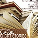 The Very Best Classic Short Stories (       UNABRIDGED) by Kate Chopin, Franz Kafka,  Saki, Katherine Mansfield Narrated by Emma Topping