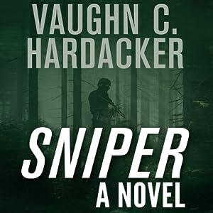 Sniper: A Thriller | [Vaughn C. Hardacker]