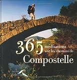 echange, troc Luc Adrian, Yvon Boëlle - 365 méditations sur les chemins de Compostelle