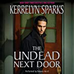 The Undead Next Door: Love at Stake, Book 4 (       UNABRIDGED) by Kerrelyn Sparks Narrated by Deanna Hurst