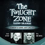 Number 12 Looks Just Like You: The Twilight Zone Radio Dramas | Charles Beaumont