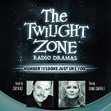Number 12 Looks Just Like You: The Twilight Zone Radio Dramas