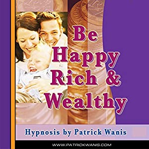 Be Happy, Rich & Wealthy Audiobook