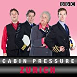Cabin Pressure: Zurich: The BBC Radio 4 Airline Sitcom