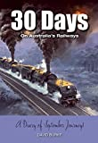 30 Days on Australias Railways: A Diary of September Journeys