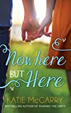 Nowhere But Here (Thunder Road, Book 1)
