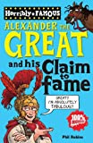 Alexander the Great and his Claim to Fame (Horribly Famous)