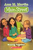 Staying Together (Turtleback School & Library Binding Edition) (Main Street (Prebound)) (0606153020) by Martin, Ann M.