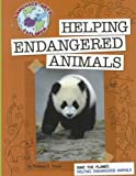Helping Endangered Animals (Language Arts Explorer: Save the Planet)