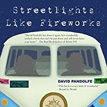 Streetlights Like Fireworks (       UNABRIDGED) by David Pandolfe Narrated by Adam Verner