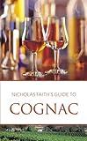 Nicholas Faith's Guide to Cognac