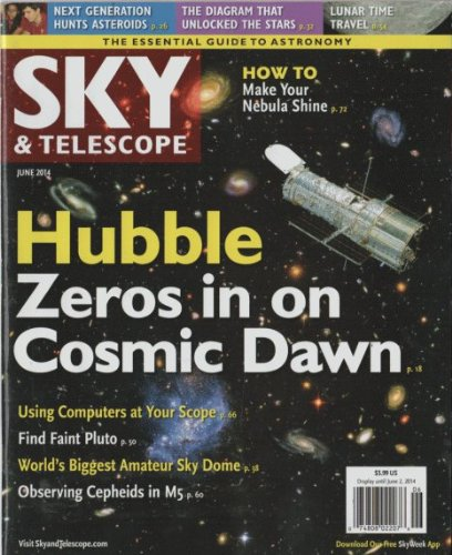 Sky & Telescope 2014 June - Hubble Zeros In On Cosmic Dawn