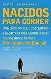 Image of Nacidos para Correr: Una tribu oculta, superatletas y la carrera mas grande que el mundo nunca ha visto (Vintage Espanol) (Spanish Edition)