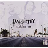 Leave This Town ~ Daughtry