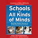 Schools for All Kinds of Minds: Boosting Student Success by Embracing Learning Variation (       UNABRIDGED) by Mary-Dean Barringer, Craig Pohlman, Michele Robinson Narrated by Cynthia Barrett