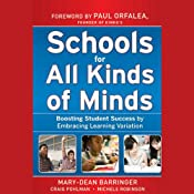 Schools for All Kinds of Minds: Boosting Student Success by Embracing Learning Variation | [Mary-Dean Barringer, Craig Pohlman, Michele Robinson]
