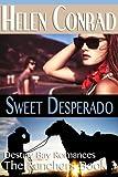 Sweet Desperado (Destiny Bay Romances - The Ranchers Book 3)
