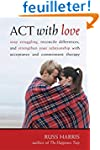 Act With Love: Stop Struggling, Recon...