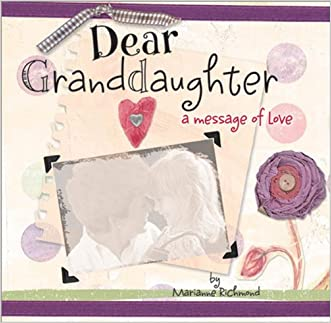 Dear Granddaughter (Marianne Richmond)