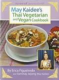 May Kaiedee's Thai Vegetarian and Vegan Cookbook