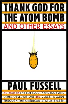Paul fussell thank god for the atom bomb thesis