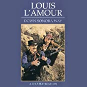 Down Sonora Way (Dramatized) | [Louis L'Amour]