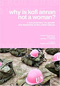 Why is Kofi Annan not a woman? - Gender & leadership at the United Nations