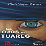 img - for Los ojos del tuareg [The Eyes of the Tuareg] book / textbook / text book