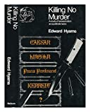 Killing No Murder: A Study of Assassination as a Political Means (Natural History of Society) (0171380126) by Hyams, Edward