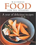 ISBN: 1405311649 - Waitrose Food for All Seasons: a Year of Delicious Recipes