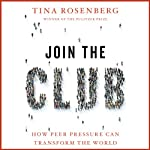 Join the Club: How Peer Pressure Can Transform the World | Tina Rosenberg