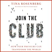 Join the Club: How Peer Pressure Can Transform the World | [Tina Rosenberg]
