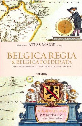 Belgica Regia & Belgica Foederata : Atlas maior of 1665 Les Pays-Bas et la Belgique, édition anglais-néerlandais-français