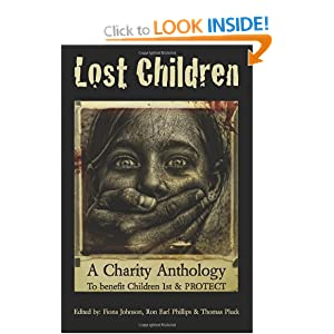 Lost Children: A Charity Anthology: to benefit PROTECT and Children 1st Thomas Pluck, Fiona